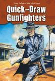 Quick-Draw Gunfighters: True Tales of the Wild West