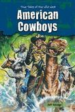 American Cowboys: True Tales of the Wild West