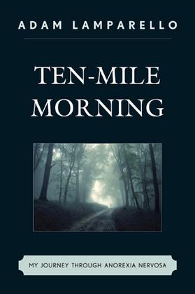 Ten-Mile Morning: My Journey through Anorexia Nervosa