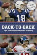 Back-to-Back: Super Bowl Champions Peyton and Eli Manning: An Unauthorized Biography