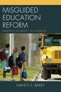 Misguided Education Reform: Debating the Impact on Students