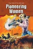 Pioneering Women: True Tales of the Wild West