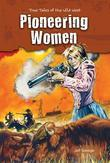 Pioneering Women: True Tales of the Wild West