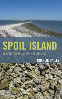 Spoil Island: Reading the Makeshift Archipelago
