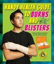Handy Health Guide to Burns and Blisters
