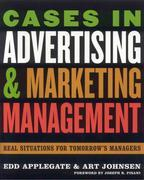 Cases in Advertising and Marketing Management: Real Situations for Tomorrow's Managers