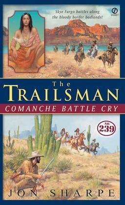 The Trailsman #239: Comanche Battlecry
