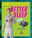 Handy Health Guide to Better Sleep