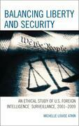 Balancing Liberty and Security: An Ethical Study of U.S. Foreign Intelligence Surveillance, 2001-2009