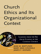 Church Ethics and Its Organizational Context: Learning from the Sex Abuse Scandal in the Catholic Church