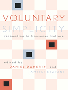 Voluntary Simplicity: Responding to Consumer Culture