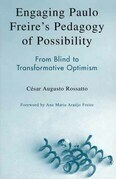 Engaging Paulo Freire's Pedagogy of Possibility: From Blind to Transformative Optimism