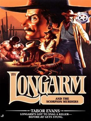 Longarm 271: Longarm and the Scorpion Murders