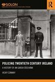 Policing Twentieth Century Ireland: A History of an Garda Siochana