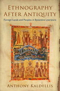Ethnography After Antiquity: Foreign Lands and Peoples in Byzantine Literature