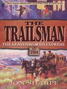 Trailsman 204: The Leavenworth Express