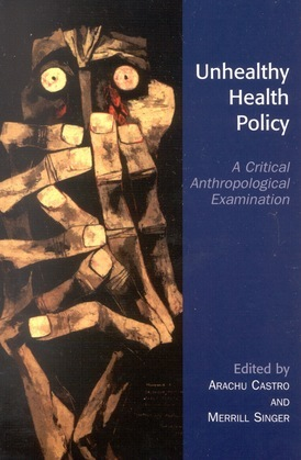 Unhealthy Health Policy: A Critical Anthropological Examination