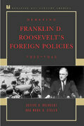 Debating Franklin D. Roosevelt's Foreign Policies, 1933-1945