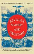 Between Slavery and Freedom: Philosophy and American Slavery