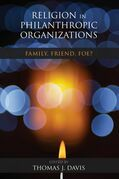 Religion in Philanthropic Organizations: Family, Friend, Foe?