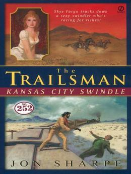 Trailsman #252, The:: Kansas City Swindle