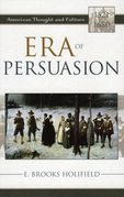 Era of Persuasion: American Thought and Culture, 1521 1680