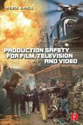 Production Safety for Film, Television and Video