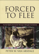 Forced to Flee: Human Rights and Human Wrongs in Refugee Homelands