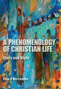 A Phenomenology of Christian Life: Glory and Night