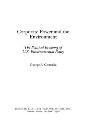 Corporate Power and the Environment: The Political Economy of U.S. Environmental Policy