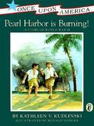 Pearl Harbor Is Burning!: A Story of World War II