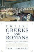 Twelve Greeks and Romans Who Changed the World