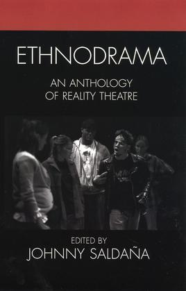 Ethnodrama: An Anthology of Reality Theatre