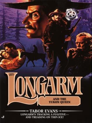 Longarm #277: Longarm and the Yukon Queen