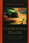 Confronting Disaster: An Existential Approach to Technoscience