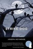 Strike Dog: A Woods Cop Mystery