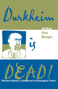 Durkheim is Dead!: Sherlock Holmes is Introduced to Social Theory