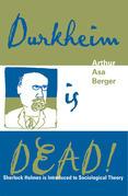 Durkheim is Dead!: Sherlock Holmes is Introduced to Social Theory