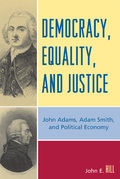 Democracy, Equality, and Justice: John Adams, Adam Smith, and Political Economy