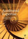 Accelerated Learning: Training for High Proficiency in a Complex World: Training for High Proficiency in a Complex World
