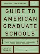 Guide to American Graduate Schools: Tenth Edition, Completely Revised