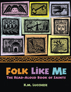 Folk Like Me: The Read-Aloud Book of Saints