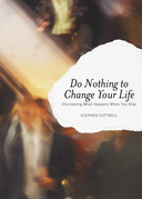 Do Nothing to Change Your Life: Discovering What Happens When You Stop
