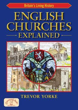 English Churches Explained: Britain S Living History