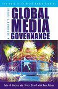 Global Media Governance: A Beginner's Guide