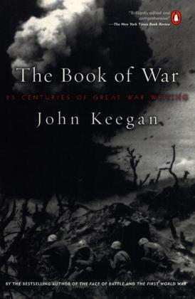 The Book of War: 25 Centuries of Great War Writing