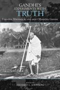 Gandhi's Experiments with Truth: Essential Writings by and about Mahatma Gandhi