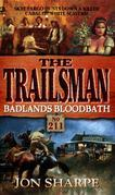 Trailsman 211: Badlands Bloodbath: Badlands Bloodbath