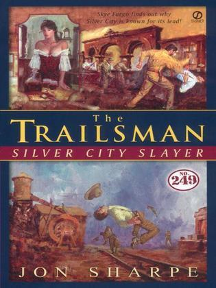 Trailsman #249, The:: Silver City Slayer