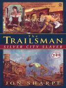 Trailsman #249, The:: Silver City Slayer